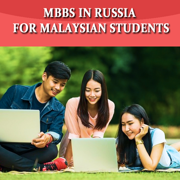 MBBS IN RUSSIA / FOR MALAYSIAN STUDENTS